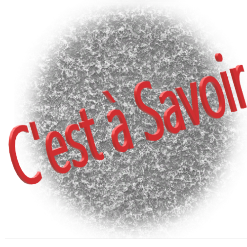 C'EST A SAVOIR 14 JUIN 2021